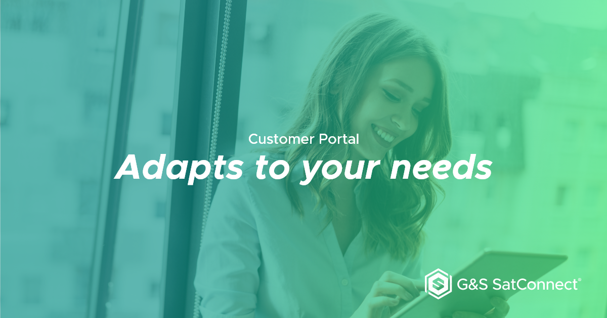 The G&S SatConnect Customer Portal adapts to your needs!